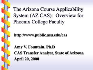 The Arizona Course Applicability System (AZ CAS):  Overview for Phoenix College Faculty