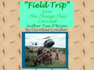 """Field Trip"" from The Things They Carried Author Tim O'Brien"