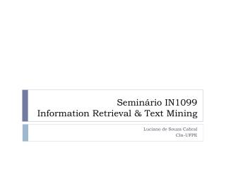 Seminário IN1099 Information Retrieval  &  Text Mining