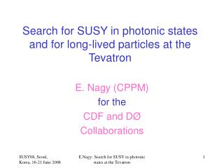 Search for SUSY in photonic states and for long-lived particles at the Tevatron