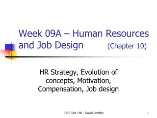 Week 09A – Human Resources and Job Design         (Chapter 10)