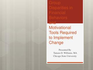 Group Disparities in Financial Behaviors  and  Motivational Tools Required to Implement Change