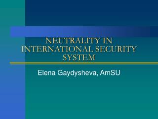 NEUTRALITY IN INTERNATIONAL SECURITY SYSTEM