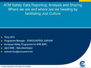 Tony LICU Programme Manager – EUROCONTROL DAP/SAF European Safety Programme for ATM (ESP)