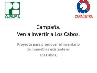 Campaña. Ven a invertir a Los Cabos.