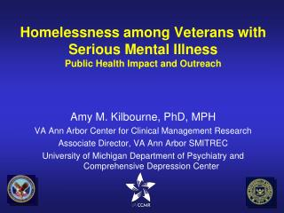 Homelessness among Veterans with Serious Mental Illness Public Health Impact and Outreach
