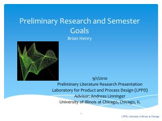 Preliminary Research and Semester Goals Brian Henry