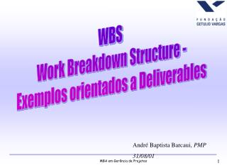 WBS  Work Breakdown Structure - Exemplos orientados a Deliverables