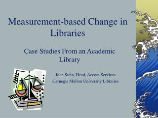 Measurement-based Change in Libraries
