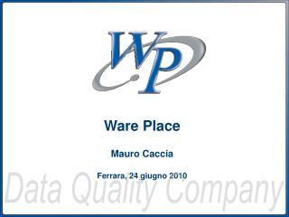 Ware Place Mauro Caccia Ferrara, 24 giugno 2010