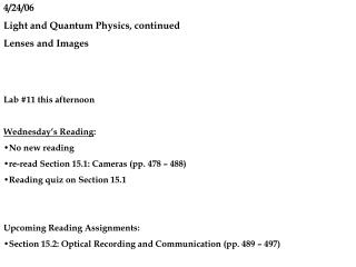 4/24/06 Light and Quantum Physics, continued Lenses and Images