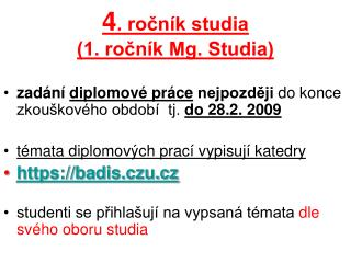4 . ro?n�k studia  (1. ro?n�k Mg. Studia)