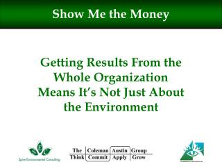 Getting Results From the Whole Organization Means It's Not Just About the Environment