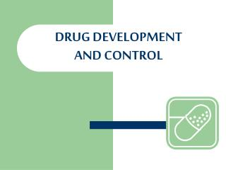 DRUG DEVELOPMENT  AND CONTROL