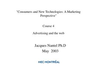 """Consumers and New Technologies: A Marketing Perspective"" Course 4 Advertising and the web"