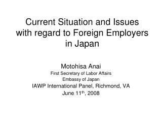 Current Situation and Issues  with regard to Foreign Employers  in Japan
