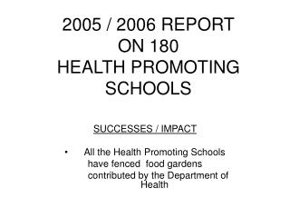 2005 / 2006 REPORT ON 180   HEALTH PROMOTING SCHOOLS