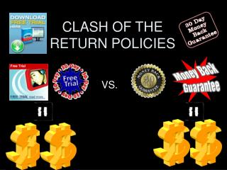 CLASH OF THE RETURN POLICIES