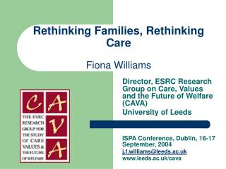 Rethinking Families, Rethinking Care Fiona Williams