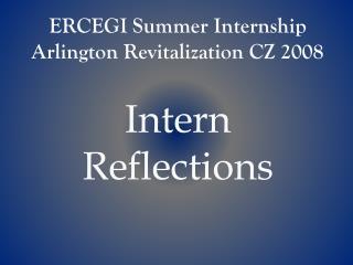 ERCEGI Summer Internship Arlington Revitalization CZ 2008