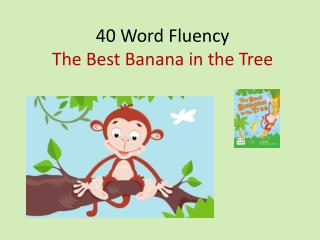 4 0 Word Fluency  The Best Banana in the Tree