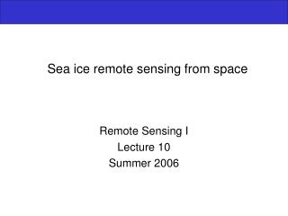 Sea ice remote sensing from space