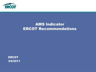 AMS Indicator  ERCOT Recommendations
