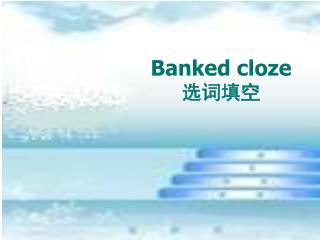 Banked cloze 选词填空