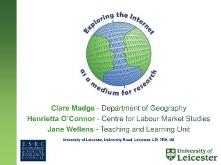 Clare Madge - Department  of Geography Henrietta O'Connor - Centre  for Labour Market Studies