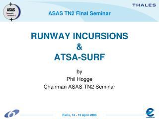 RUNWAY INCURSIONS  ATSA-SURF