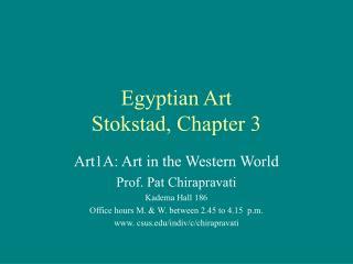 Egyptian Art  Stokstad, Chapter 3
