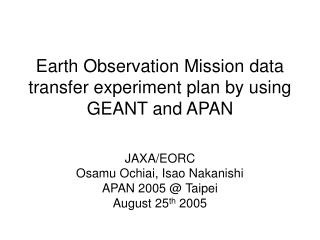 Earth Observation Mission data transfer experiment plan by using GEANT and APAN