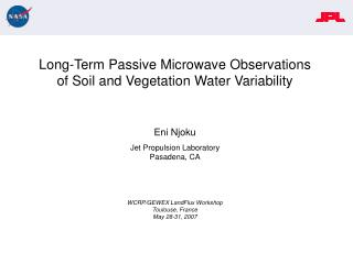 Long-Term Passive Microwave Observations of Soil and Vegetation Water Variability Eni Njoku