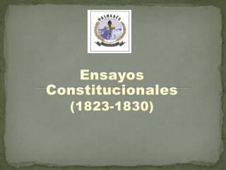 Ensayos Constitucionales ( 1823-1830)