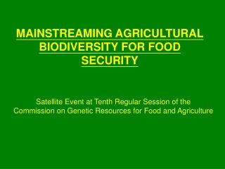 MAINSTREAMING AGRICULTURAL BIODIVERSITY FOR FOOD SECURITY