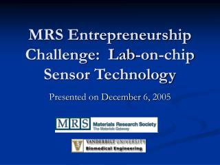 MRS Entrepreneurship Challenge:  Lab-on-chip Sensor Technology