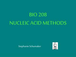 BIO 208 NUCLEIC ACID METHODS