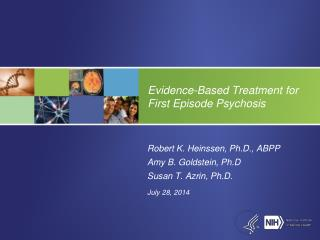 Evidence-Based Treatment for First Episode Psychosis