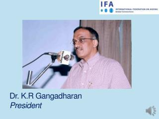 Dr. K.R Gangadharan President