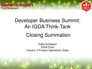 Developer Business Summit:  An IGDA Think-Tank