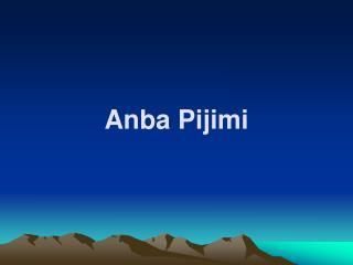 Anba Pijimi