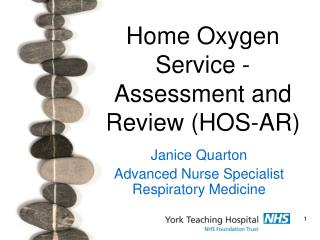 Home Oxygen Service -Assessment and Review (HOS-AR)