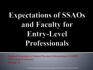Expectations of  SSAOs  and Faculty for  Entry-Level Professionals