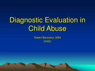 Diagnostic Evaluation in Child Abuse