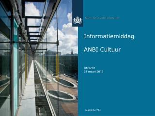 Informatiemiddag  ANBI Cultuur Utrecht  21 maart 2012