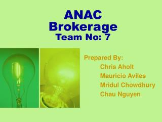 ANAC Brokerage Team No: 7