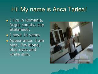Hi! My name is Anca Tarlea!