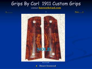 Grips By Carl  1911 Custom Grips  contact h2oworkaol