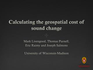 Calculating the geospatial cost of sound change