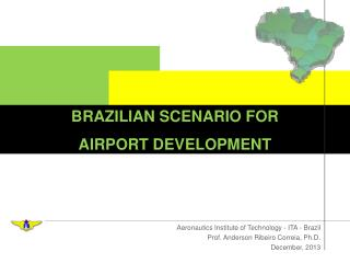 Aeronautics Institute of Technology - ITA - Brazil  Prof. Anderson Ribeiro Correia, Ph.D.